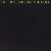 Golden Earring - Hole (Edice 2001)