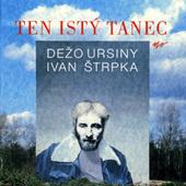 Dežo Ursiny & Ivan Štrpka - Ten istý tanec (1992)
