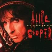 Alice Cooper - Alice Cooper Classicks