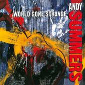 Andy Summers - World Gone Strange (Edice 2015)