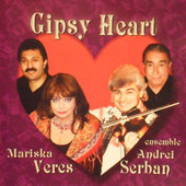 Mariska Veres, Andrei Serban Ensemble - Gipsy Heart (2003)
