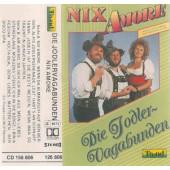 Jodler-Vagabunder - Nix Amore (Kazeta, 1994)