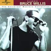 Bruce Willis - Classic Bruce Willis - The Universal Masters Collection