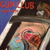 Gun Club - Death Party (Limited Edition 2016) - Vinyl