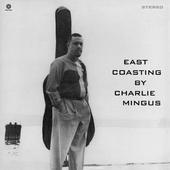 Charles Mingus - East Coasting (Edice 2010) - 180 gr. Vinyl