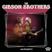 Gibson Brothers - Mockingbird (2018) - Vinyl