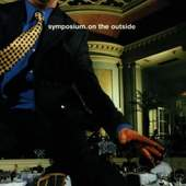 Symposium - On the Outside (1stalbum)