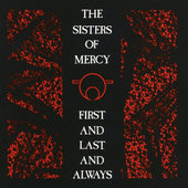 Sisters Of Mercy - First And Last And Always (Remastered, Digipak)