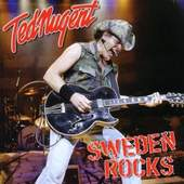 Ted Nugent - Sweden Rocks (Edice 2012)