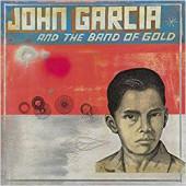 John Garcia - John Garcia And The Band Of Gold /Digipack (2019)