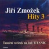 Jiří Zmožek - Hity 3 - Taneční večírek na lodi Titanic