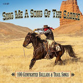 Various Artists - Sing Me A Song Of The Saddle – 100 Gunfighter Ballads...