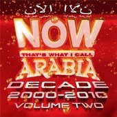 Various Artists - Now Thats What I Call Arabia Decad 2000-2010