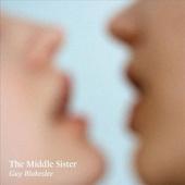 Guy Blakeslee  - Middle Sister (2015) - Vinyl