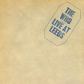 Who - Live At Leeds (25th Annivesary Edition)
