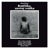 Karel Kryl - Bratříčku, Zavírej Vrátka (Reedice 2015) - 180 gr. Vinyl