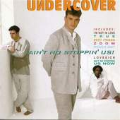Undercover - Aint No Stoppin Us