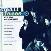 Small Faces - It's All Or Nothing