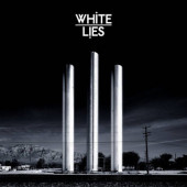 White Lies - To Lose My Life... (2009)