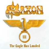 Saxon - Eagle Has Landed, Part III (2006)