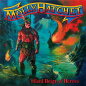 Molly Hatchet - Silent Reign Of Heroes (Remastered 2009) - Vinyl