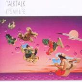 Talk Talk - It's My Life (Edice 2012)