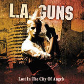L.A. Guns - Lost In The City Of Angels