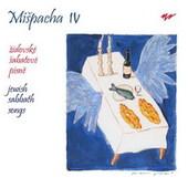 Mišpacha IV - Židovské šabatové písně