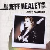 Jeff Healey - Legacy, Volume 1