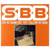 SBB - Live In Frankfurt 1977. Follow My Music (Edice 2018)