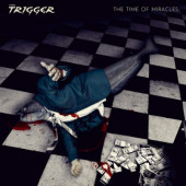 Trigger - Time Of Miracles (Digipack, 2019)