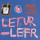 John Frusciante - Letur-Lefr (EP, 2012)
