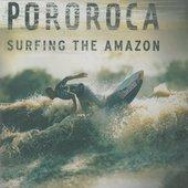 Film/Dokument - Pororoca: Surfing The Amazon