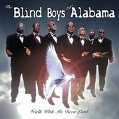 Blind Boys of Alabama - Walk With Me Dear Lord