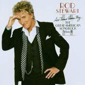 Rod Stewart - As Time Goes By: The Great American Song Book Vol 2