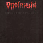 Onslaught - Sounds Of Violence (2011)
