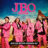 J.B.O. - Nur Die Besten Werden Alt + LIVE CD