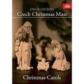 Jan Jakub Ryba - Česká mše vánoční Czech Christmas Mass/Christmas Carols