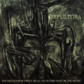 Sepultura - Mediator Between Head And Hands Must Be The Heart (2013)