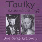 Various Artists - Toulky českou minulostí 16: Dvě české královny