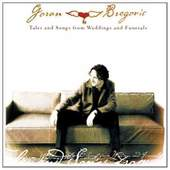 Goran Bregovic - Tales from Weddings and Funerals