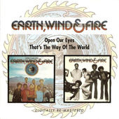 Earth, Wind & Fire - Open Our Eyes / That's The Way Of The World (Remastered 2009)