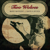Marry Waterson & David A. Jaycock - Two Wolves (2015)