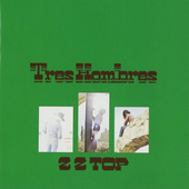 ZZ Top - Tres Hombres (Remastered)