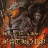 Bathory =Tribute= - In Conspiracy With Satan - A Tribute To Bathory (2016) - Vinyl