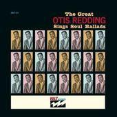 Otis Redding - Great Otis Redding Sings Soul Ballads (Edice 2014)