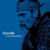 G. Love & Special Sauce - Electric Mile (Remastered 2016)
