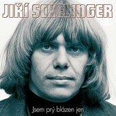Jiří Schelinger - Jsem prý blázen jen (2006)