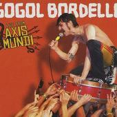 Gogol Bordello - Live From Axis Mundi (CD + DVD)