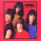 Ramones - End Of The Century (Expanded & Remastered) [Original recording reissued Original